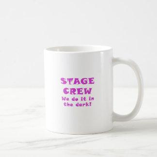 Stage Crew we do it in the Dark Coffee Mug