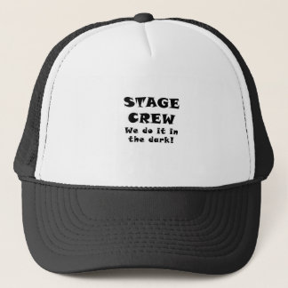 Stage Crew we do it in the Dark Trucker Hat