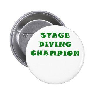 Stage Diving Champion 6 Cm Round Badge