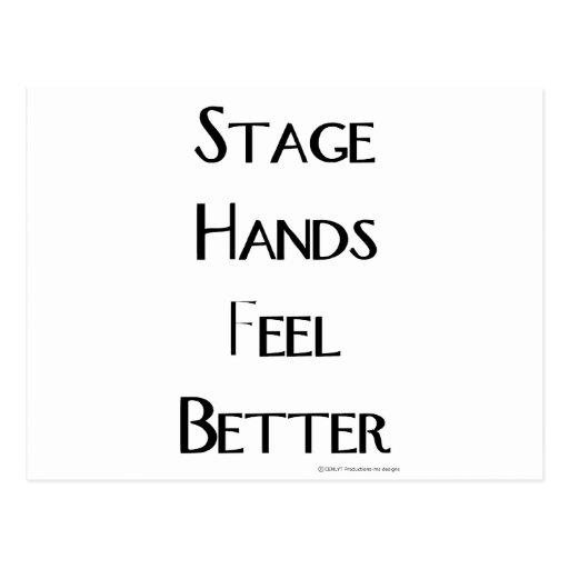Stage Hands Feel Better Post Card