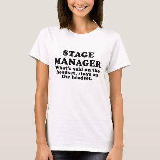 Stage Manager Whats said on the Headset T-Shirt