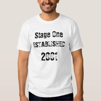Stage One Established 2001 T Shirt