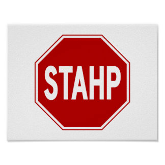 STAHP! Sign Poster