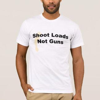 (Stain05) Shoot Loads, Not Guns T-Shirt