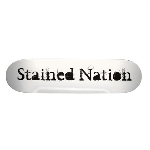 Stained Nation Skateboard Deck