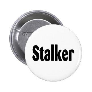 Stalker Pinback Buttons