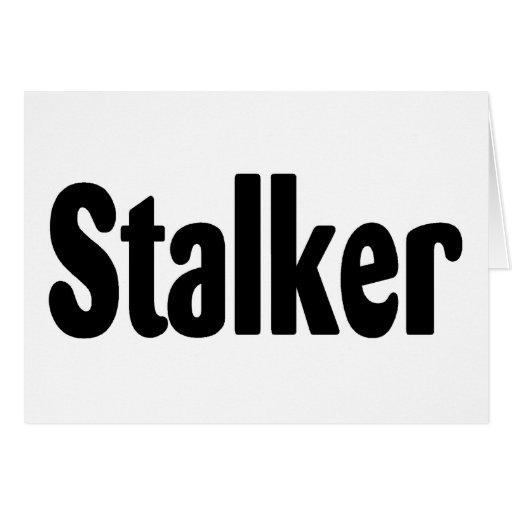 Stalker Greeting Card