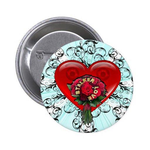 Stalker Love Pin