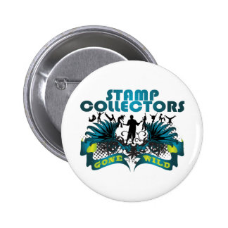 Stamp Collectors Gone Wild Buttons