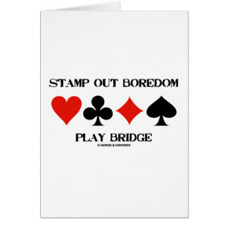Stamp Out Boredom Play Bridge (Card Suits)
