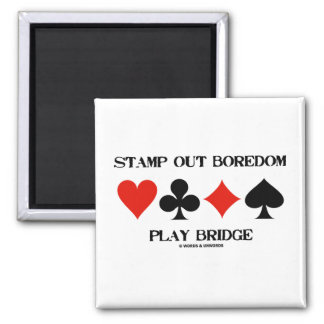 Stamp Out Boredom Play Bridge (Card Suits) Square Magnet