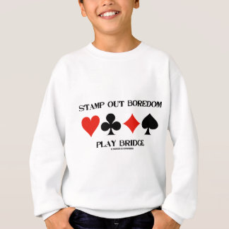 Stamp Out Boredom Play Bridge (Card Suits) Sweatshirt