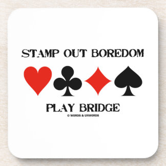 Stamp Out Boredom Play Bridge Four Card Suits Beverage Coasters