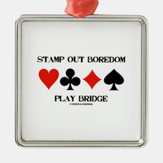 Stamp Out Boredom Play Bridge Four Card Suits Silver-Colored Square Ornament