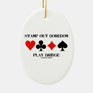 Stamp Out Boredom Play Bridge Four Card Suits Ceramic Oval Ornament