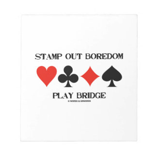 Stamp Out Boredom Play Bridge Four Card Suits Memo Note Pad