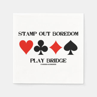 Stamp Out Boredom Play Bridge Four Card Suits Standard Cocktail Napkin