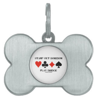 Stamp Out Boredom Play Bridge Four Card Suits Pet Tag
