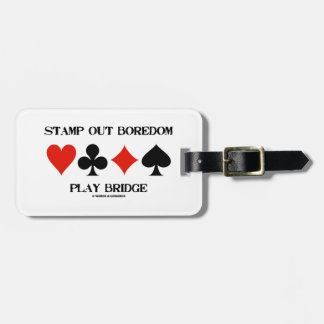 Stamp Out Boredom Play Bridge Four Card Suits Tags For Luggage