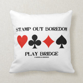Stamp Out Boredom Play Bridge Four Card Suits Throw Pillow