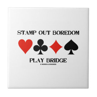 Stamp Out Boredom Play Bridge Four Card Suits Small Square Tile