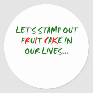 Stamp Out Fruit Cake Round Sticker