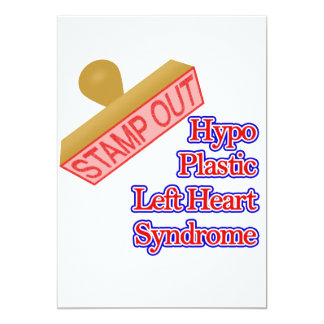 Stamp Out Hypo Plastic Left Heart Syndrome 13 Cm X 18 Cm Invitation Card