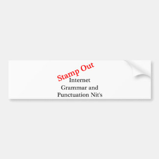 Stamp Out Internet Grammar And Punctuation Nits Bumper Sticker