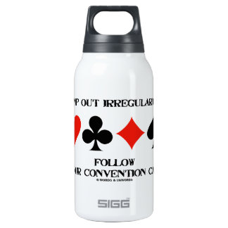 Stamp Out Irregularities Follow Convention Card Insulated Water Bottle