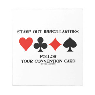 Stamp Out Irregularities Follow Convention Card Scratch Pad