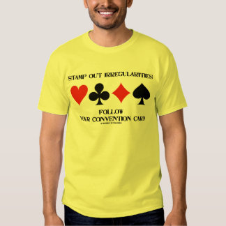 Stamp Out Irregularities Follow Convention Card Tee Shirt