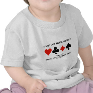 Stamp Out Irregularities Follow Convention Card Tee Shirts