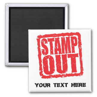 Stamp Out ... Square Magnet