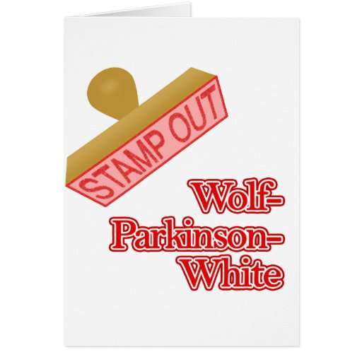 Stamp Out Wolf-Parkinson-White Greeting Card
