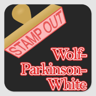 Stamp Out Wolf-Parkinson-White Square Sticker