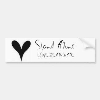 Stand Alone, LOVE-DEATH-HATE Bumper Sticker