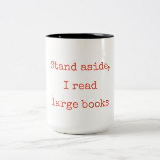 Stand aside, I read large books Two-Tone Coffee Mug