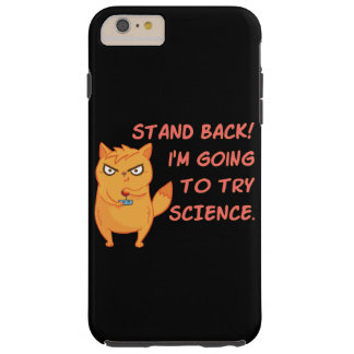 Stand Back Going To Try Science Cute Scientist Cat Tough iPhone 6 Plus Case