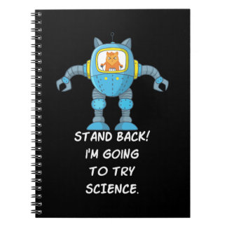 Stand Back Going To Try Science Funny Robot Cat Spiral Notebook
