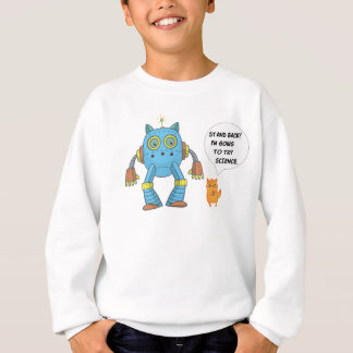 Stand Back Going To Try Science Funny Robot Cat Sweatshirt
