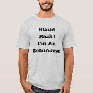 Stand Back! I'm An Economist! T-Shirt