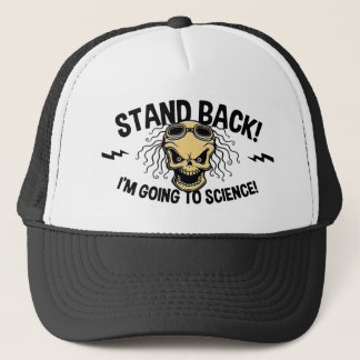 Stand Back! Science Trucker Hat
