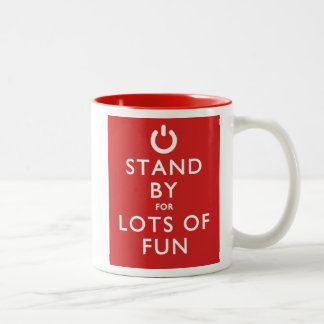 Stand By for Lots of Fun! Two-Tone Coffee Mug