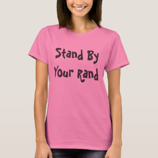Stand By Your Rand T-Shirt