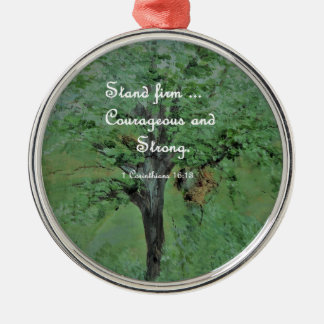 Stand Firm Courageous and Strong Metal Ornament