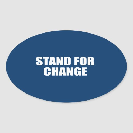 STAND FOR CHANGE STICKERS
