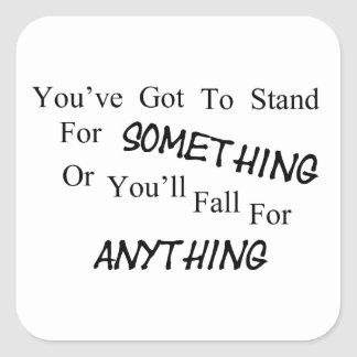 Stand For Something Square Sticker