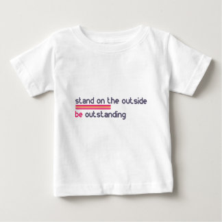 Stand on the outside be Outstanding Baby T-Shirt