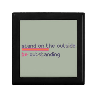 Stand on the outside be Outstanding Gift Box