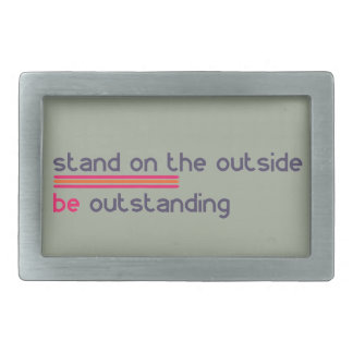 Stand on the outside be Outstanding Rectangular Belt Buckle